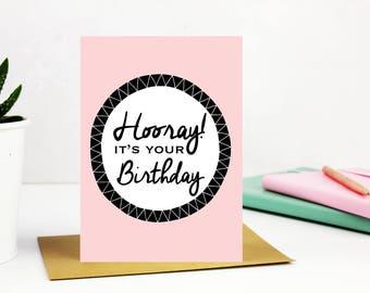 Happy Birthday, Hooray, Its your birthday card, Happy Birthday cards, Cards for him, Cards for her - Blank inside