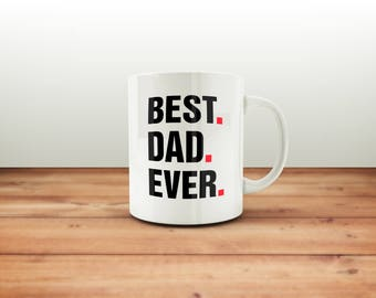 Best Dad Mug / Father's Day Gift / Best Dad Ever / Pregnancy Reveal Gift / New Dad Gift / Congratulations Dad / New Baby Dad Gift / Dad Mug