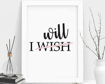 I will Print, Quote Prints, Motivational Print, Printable Quote, Meditation Decor, Instant Download, Positive Vibes Decor, Yoga Printables