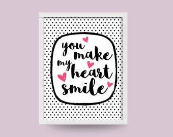 You Make My Heart Smile Quote Custom Print