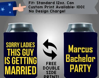 Sorry Ladies This Guy Is Getting Married Collapsible Neoprene Bachelor Party Can Cooler Double Side Print (Bach105)