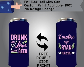 Drunk on Love and Beer 16 oz Tall Slim Can Wedding Cooler Double Side Print (16TSC-W1)