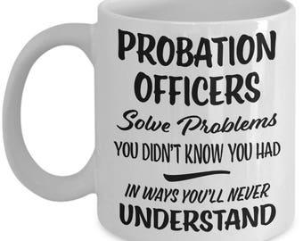 Probation Officer Mug - Probation Officer Gift - Funny Gift - Gag Joke Coffee Cup
