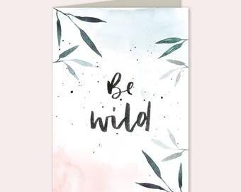 "Folding card ""Be Wild"""