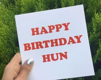 """Central 23 Birthday Card """"Happy Birthday Hun"""""""