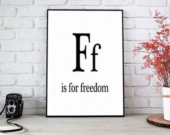 F Is For Freedom Print, Printable Art, Printable Decor, Instant Download Digital Print, Motivational Art, Decor, Wall Art Prints