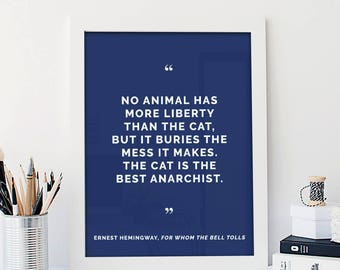 Ernest Hemingway Quote Print|No Animal Has More Liberty Than the Cat|For Whom the Bell Tolls|Literature|Book Art|Cat Lover Gift|Minimalist