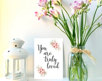 Truly loved Print / Adoption Print / Adoption gift / Adoption card / Love quote / Love print / new born print / baby shower gift