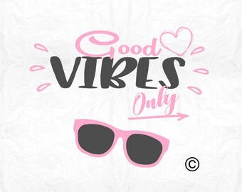 good vibes only SVG Clipart Cut Files Silhouette Cameo Svg for Cricut and Vinyl File cutting Digital cuts file DXF Png Pdf Eps
