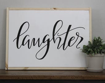 Laughter Sign - hand lettered sign - fixer upper - hand painted sign - house decor - natural wood frame - Joanna Gaines - woo signs