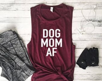Workout Tank Top, Fitness Tank Top, Yoga Tank Top, Workout Tank, Shirts With Sayings, Muscle Tank, Dog Mom AF
