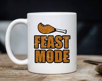 Feast Mode Mug - Thanksgiving Coffee Mug - Gift For Thanksgiving - Thanksgiving Mugs - 11oz 15oz Novelty Holiday Black Friday Gift
