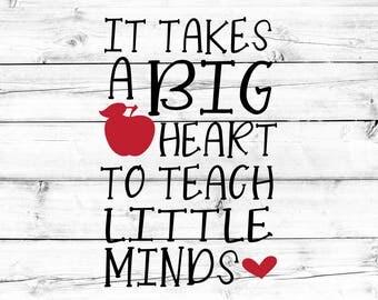 Teacher Svg, It Takes A Big Heart To Teach Little Minds Svg, Teach Svg, Back to School, Apple Svg, Svg for Cricut, Silhouette, Cut Files