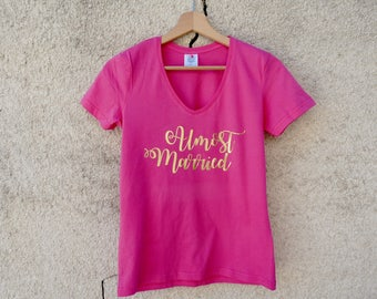 Almost married - Almost married shirt - almost bride shirt - soon married future bride shirt - bachelorette party - bachelorette party t-shirt