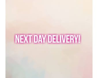 Have your order the next day!