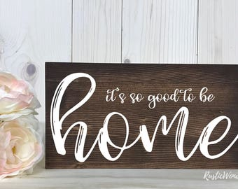 Its so Good to be Home Sign // Custom Sign // Home Decor // Rustic Decor // Wood Sign // Home Sign // Wood