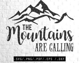 the mountains are calling SVG Cut Files , eps dxf png Files for Cutting Machines Cameo Cricut, Girly, Mom, Digital cut file