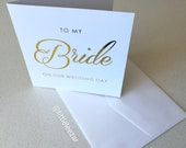 To My Bride on our Wedding Day card in white with Gold Foil.