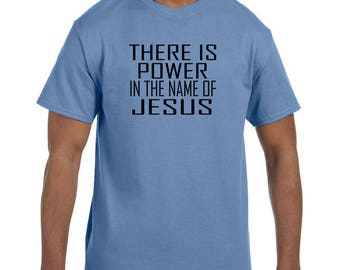 Christian Religous Tshirt Therei is Power in the Name of Jesus model xx10187