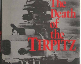 S The Death of the Tirpitz Hardback Book 1979 by Ludovic Kennedy