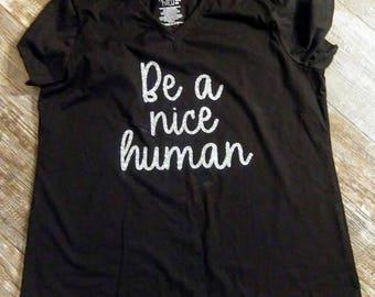Be A Nice Human Shirt