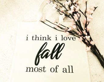 Love Fall Most Of All Tote