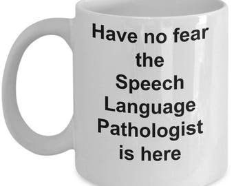 Speech Language Pathologist Mug-Have no fear the Speech Language Pathologist is here-Speech Language Pathologist Gifts