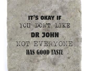 It's OK if you don't like Dr John Marble Tile Coaster