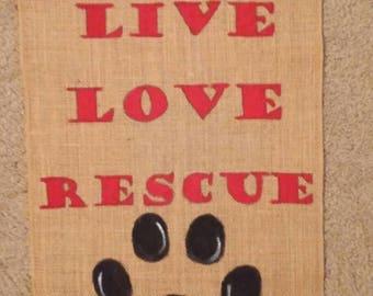 Handpainted Live Love Rescue Garden Flag