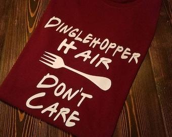 Dinglehopper Hair Don't Care T-Shirt