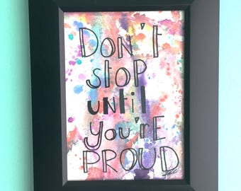 Original Watercolor Painting - Don't Stop Until You're Proud - Unframed