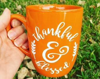 Thankful and Blessed coffee mug, mom gift mug, blessed, thankful, thank you gift, inspirational gift, thanksgiving mug