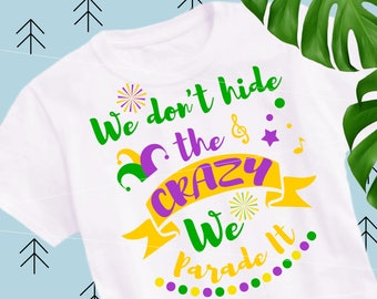 We Don't Hide The Crazy we Parade It SVG Mardi Gras SVG for Silhouette Cricut cut file svg cutting file svg cut files svg dxf eps png lfvs