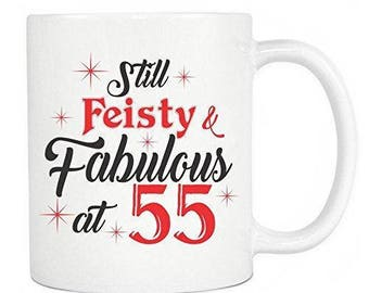55th Birthday Gifts - Still Feisty And Fabulous At 55 Ceramic Coffee Mug & Tea Cup - White Mug 11oz