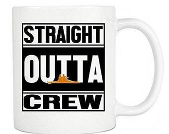 Crew 11oz Mugs - Straight Outta Crew Ceramic Coffee Mug & Tea Cup - Perfect Gift For Crew Players In Your Office