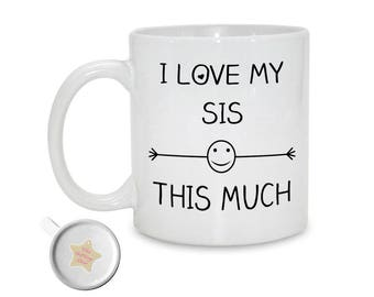 I Love My Sis This Much | Mug Gift For Sister Birthday | Big Sister Christmas | Sibling Gift