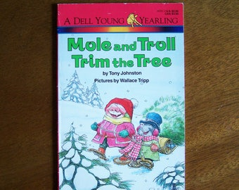 Mole and Troll Trim the Tree by Tony Johnston - Pictures by Wallace Tripp - Children's Book - Christmas