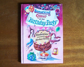 Something Queer at the Birthday Party by Elizabeth Levy - Pictures by Mordicai Gerstein - Children's Book