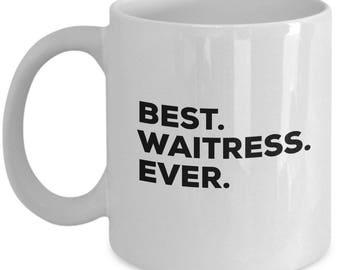 Best Waitress Ever, Waitress Coffee Mug, Waitress Gifts , Waitress Mugs , Gift For Waitress , Birthday Anniversary Gift, Christmas Present