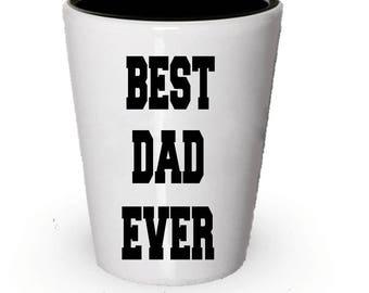 Best Dad Ever - Dad gifts - Dad Shot Glass - Anniversary Gift - Birthday Gift