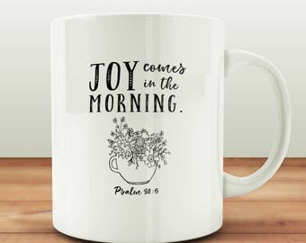 Joy Comes in the Morning 11 oz Ceramic Mug