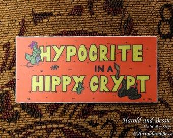Hypocrite in a Hippy Crypt Sticker