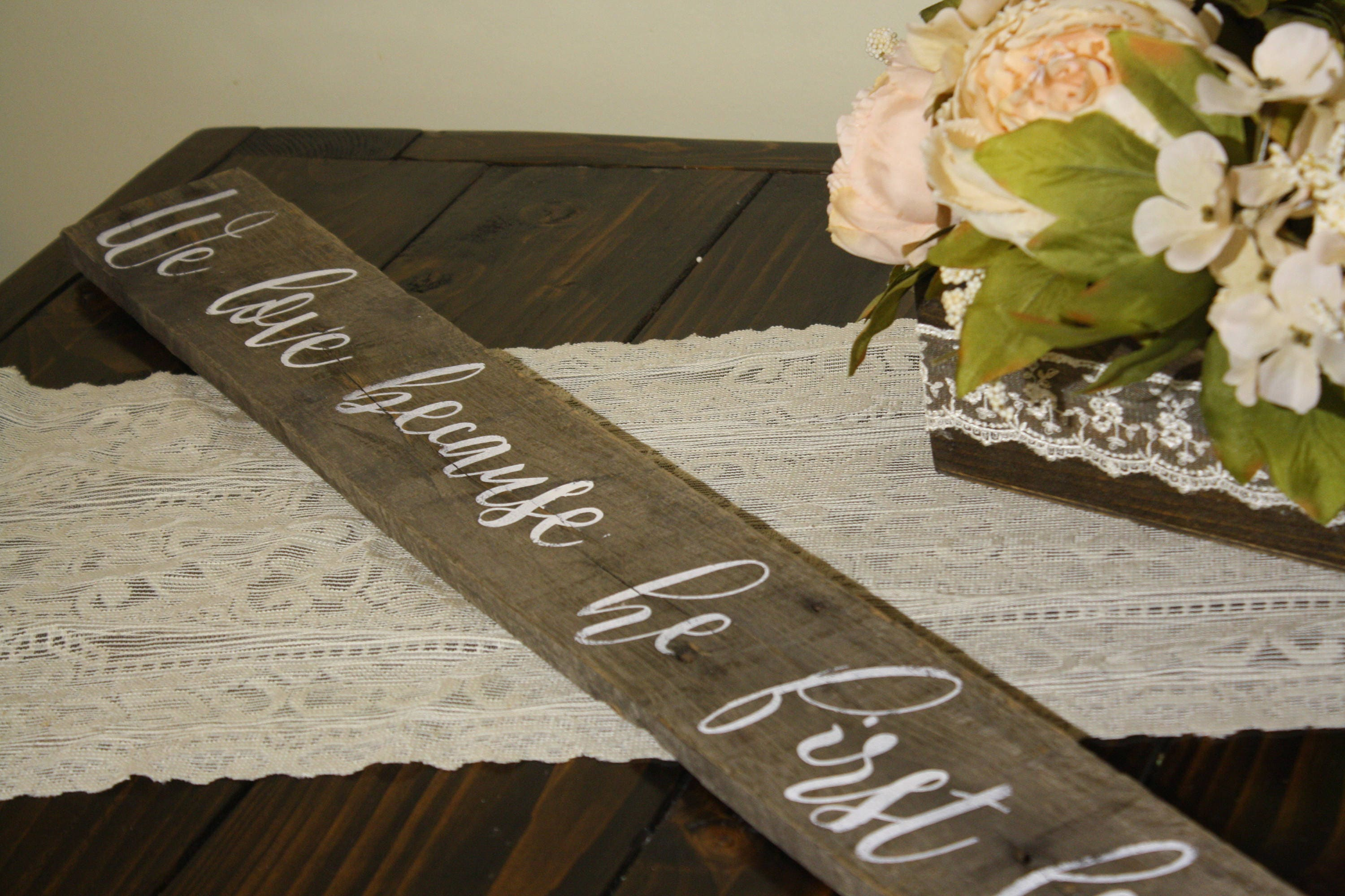 We love because he first loved us, wedding sign, John 4:19, pallet ...