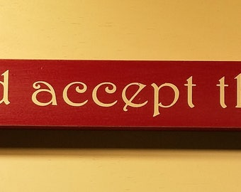 Relax and accept the crazy, 18 inch shelf sitter, wooden sign
