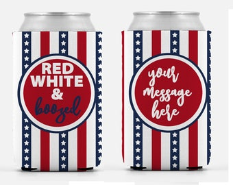 CUSTOM PERSONALIZED Red White and Boozed Patriotic can cooler