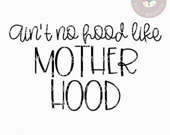 Mom SVG, Ain't no hood like Motherhood SVG, Momlife SVG File, Rap Svg, Cutting File, Mama life, mom truths, motherhood, wife mom boss svg