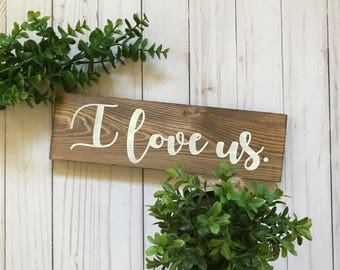 I Love Us Sign, I Love Us Wood Sign, Master Bedroom Decor, I Love Us Wooden Sign, Love Sign, Rustic Love Sign, I Love You Sign, Love Decor