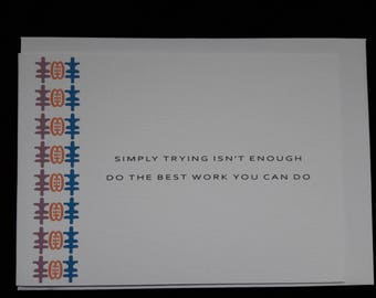 Inspirational greeting card, motivational - Simply Trying Isn't Good Enough, Do The Best Work You Can Do.