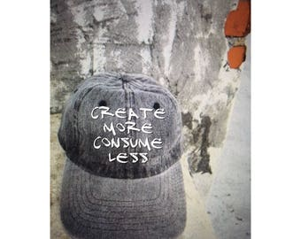 Stonewashed  Create More Consume Less Dad Hat