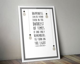 Happiness Can Be Found Even In The Darkest Of Times - Harry Potter Quote Posters - Albus Dumbledore Posters - Harry Potter Poster.